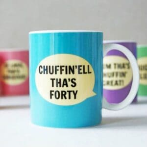 Dialectable Chuffin'ell tha's Forty Mug