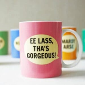 Dialectable EE Lass Tha's Gorgeous Mug